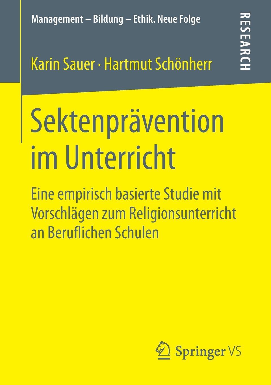 Karin Sauer, Hartmut Schönherr Sektenpravention im Unterricht. Eine empirisch basierte Studie mit Vorschlagen zum Religionsunterricht an Beruflichen Schulen hans poignée multimedia im unterricht