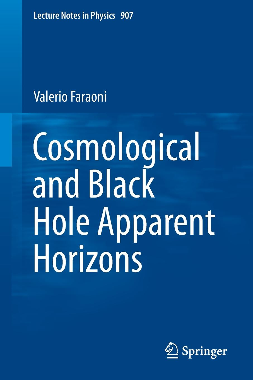 Valerio Faraoni Cosmological and Black Hole Apparent Horizons цена