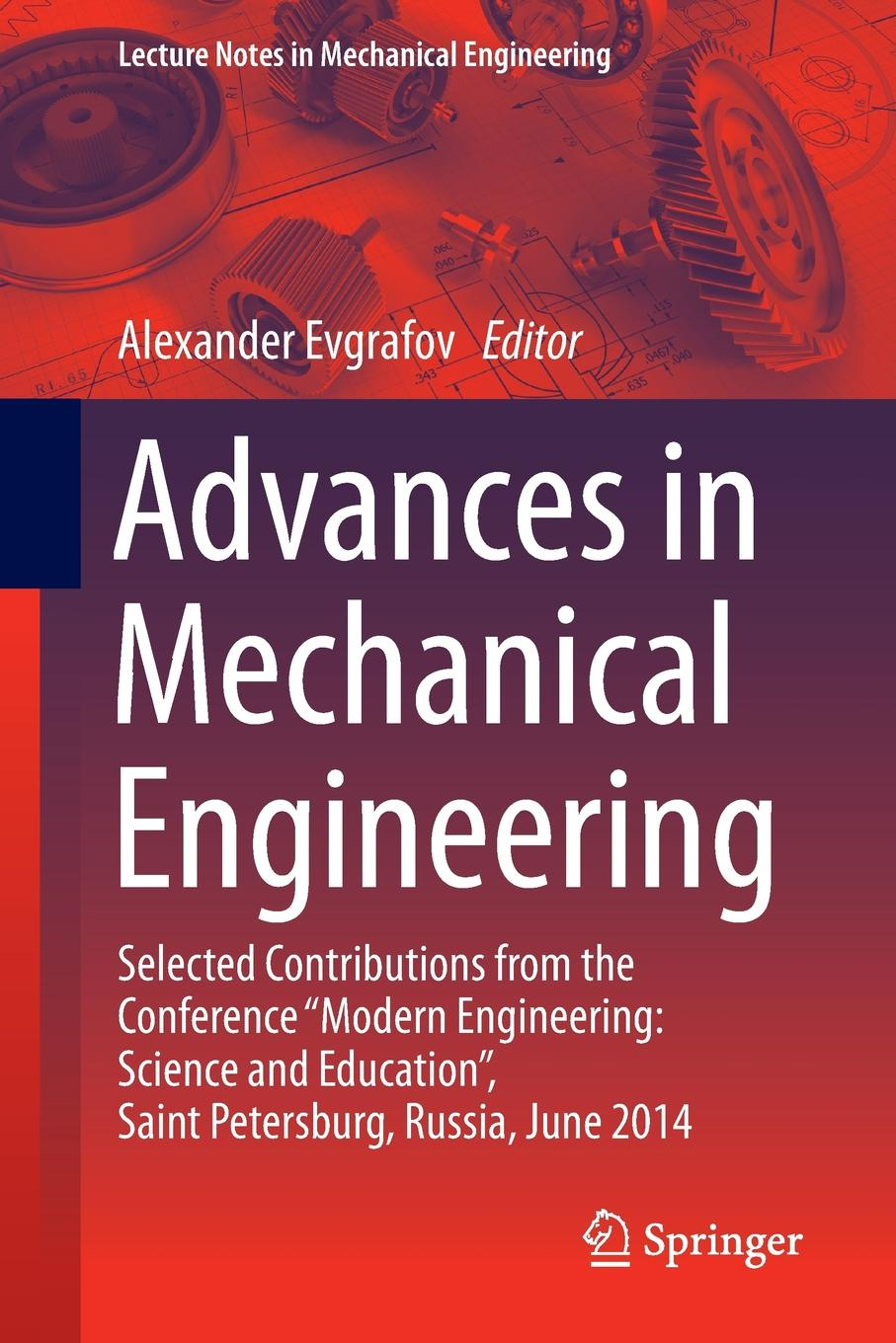 Advances in Mechanical Engineering. Selected Contributions from the Conference Modern Engineering: Science and Education, Saint Petersburg, Russia, June 2014 j davim paulo mechanical engineering education