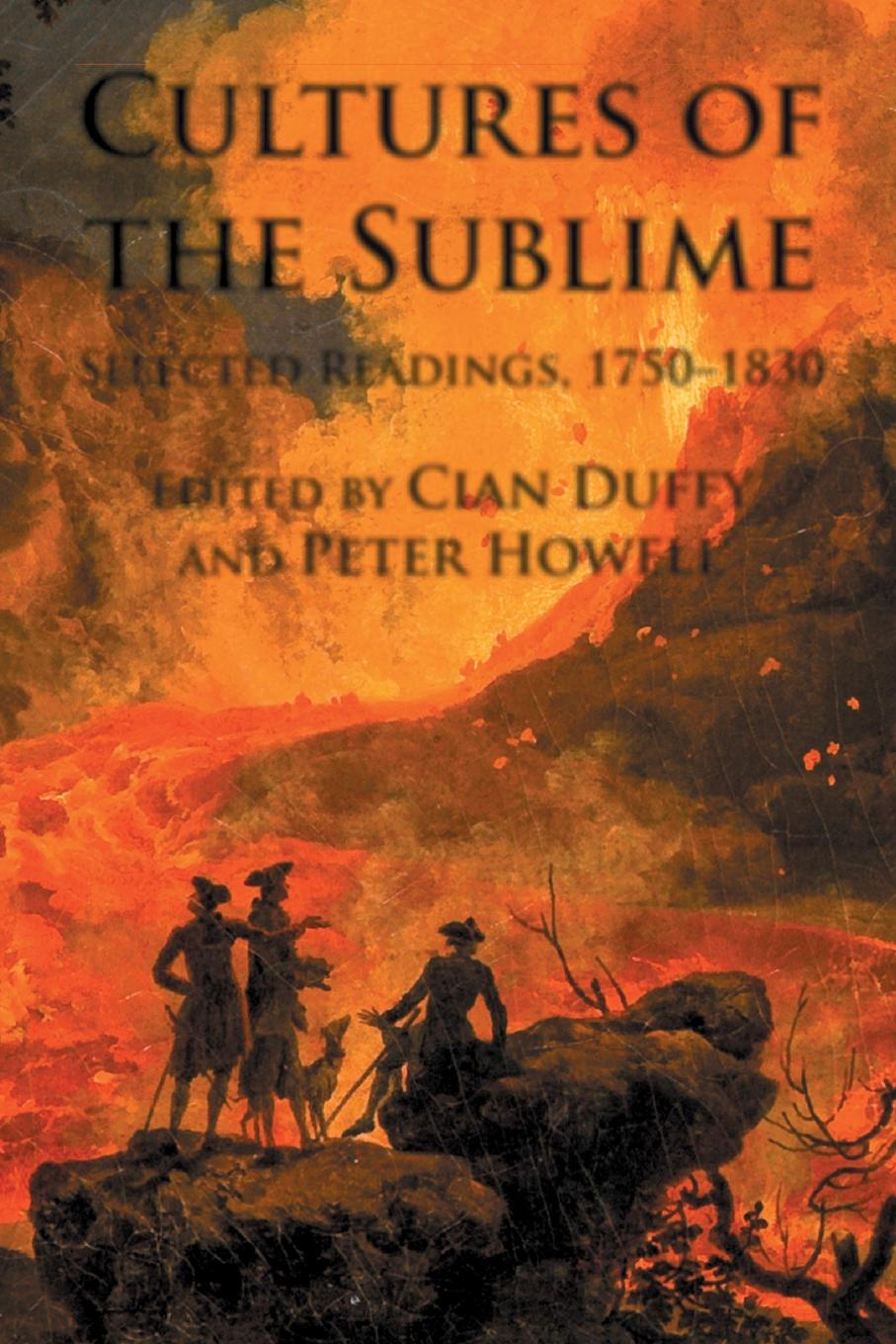цена на Cian Duffy, Peter Howell Cultures of the Sublime. Selected Readings, 1750-1830