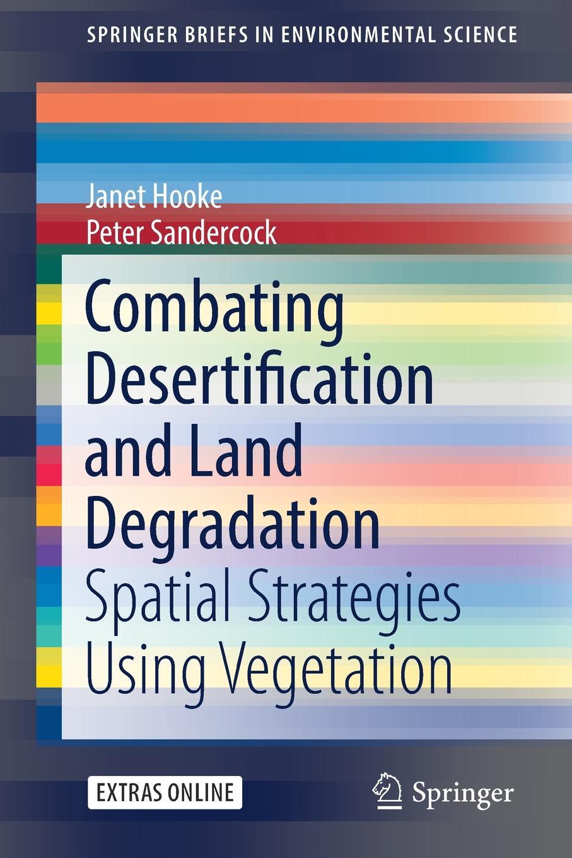 Janet Hooke, Peter Sandercock Combating Desertification and Land Degradation. Spatial Strategies Using Vegetation spatial data integration