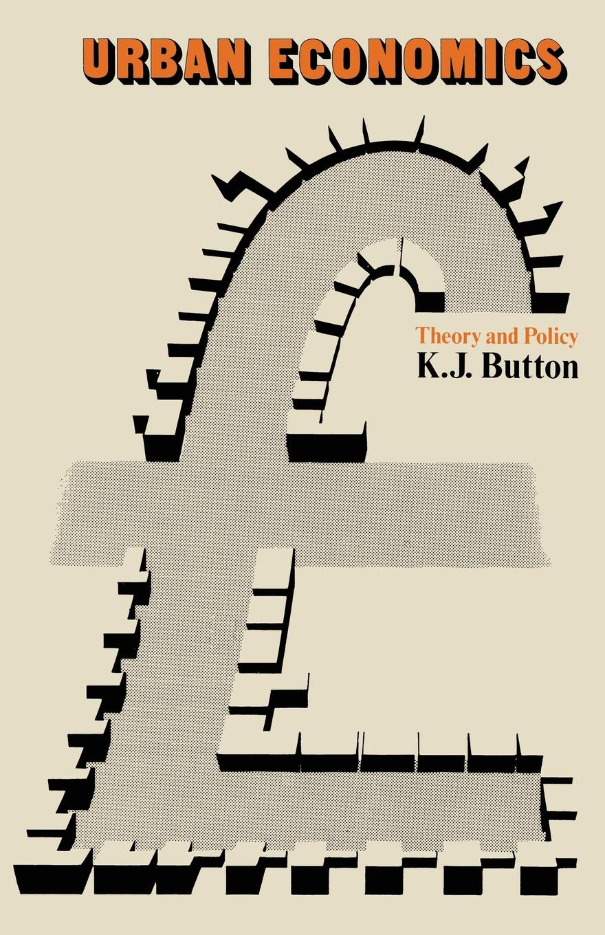 K. J. Button Urban Economics. Theory and Policy