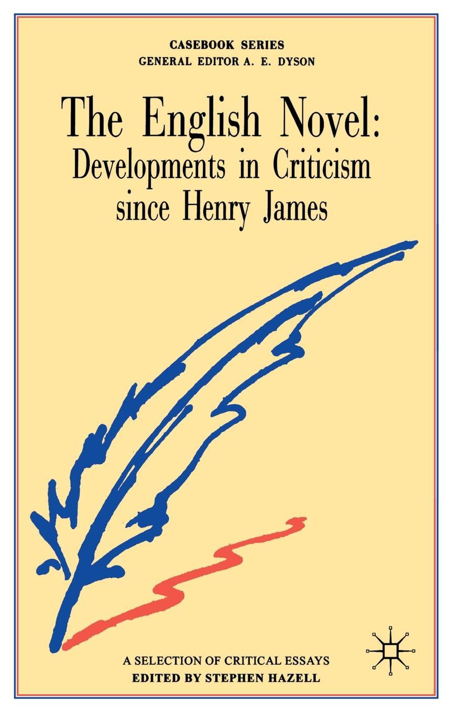 лучшая цена Stephen Hazell The English Novel. Developments in Criticism since Henry James
