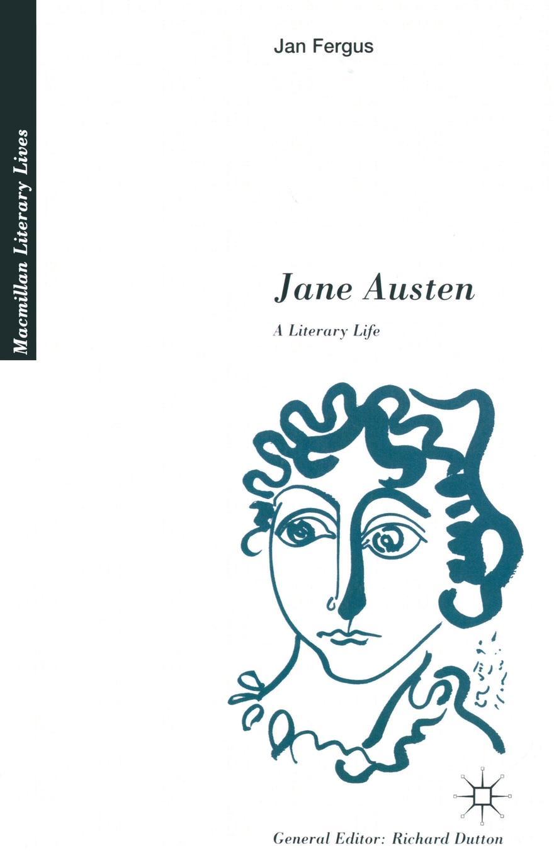 Jan Fergus, J. Luke Wood Jane Austen. A Literary Life jane