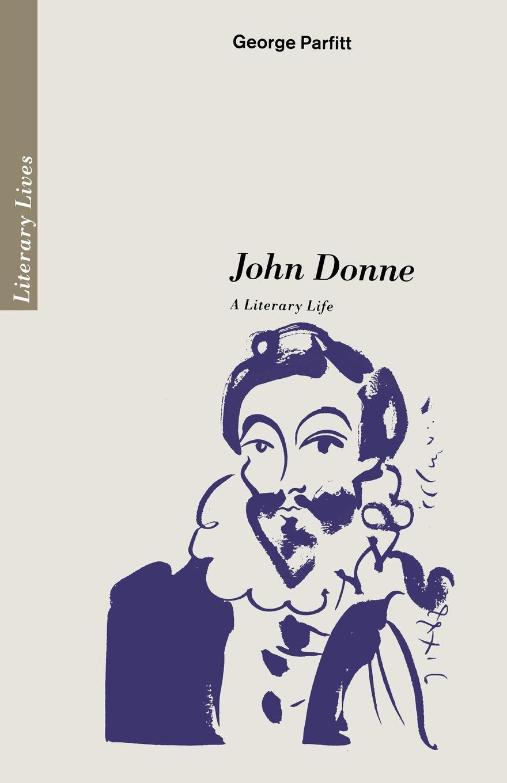 George Parfitt John Donne. A Literary Life enrico giuseppe dapei donne