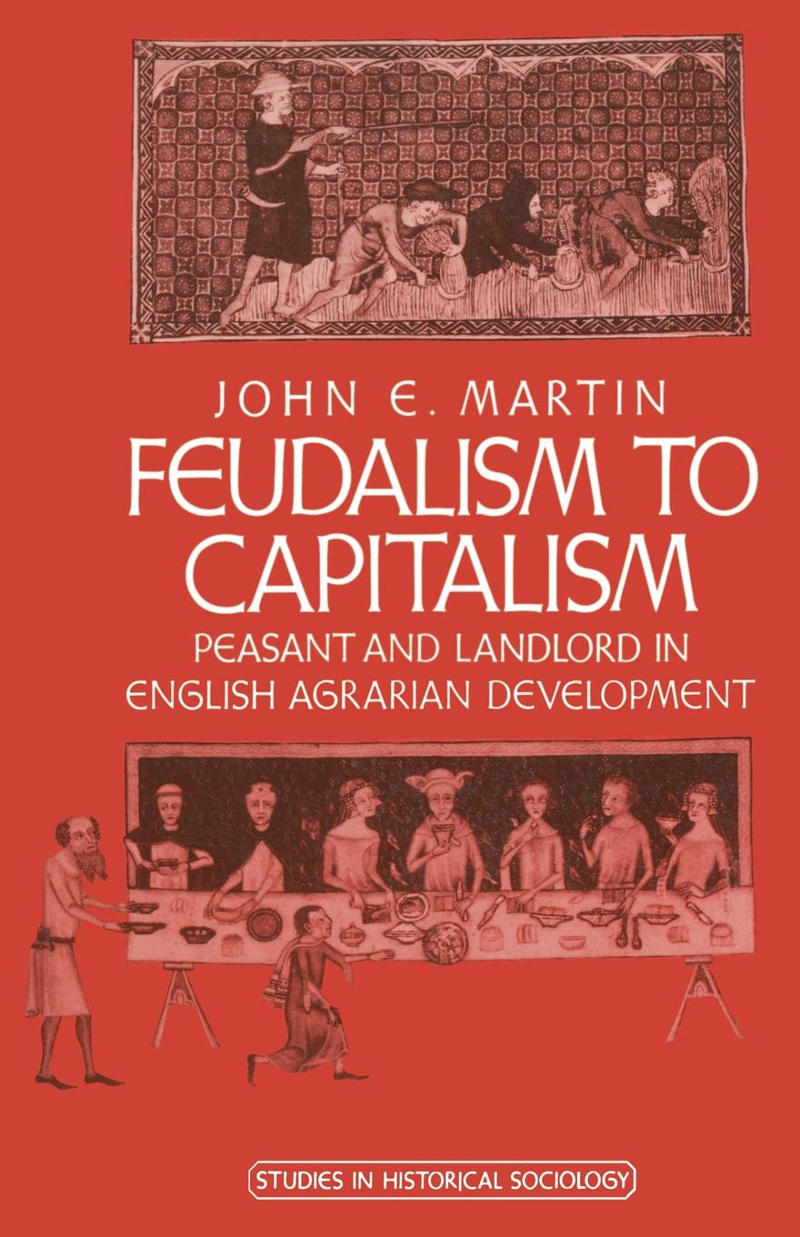John E. Martin Feudalism to Capitalism. Peasant and Landlord in English Agrarian Development maxican peasant blouse