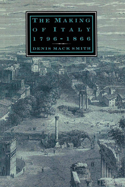 лучшая цена Denis Mack Smith The Making of Italy, 1796-1866