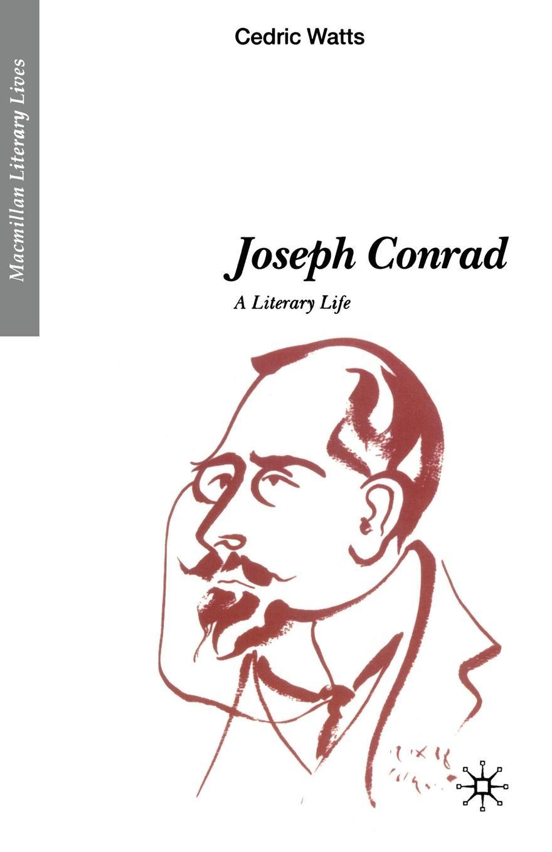 Cedric P Watts Joseph Conrad. A Literary Life joseph conrad notes on my books