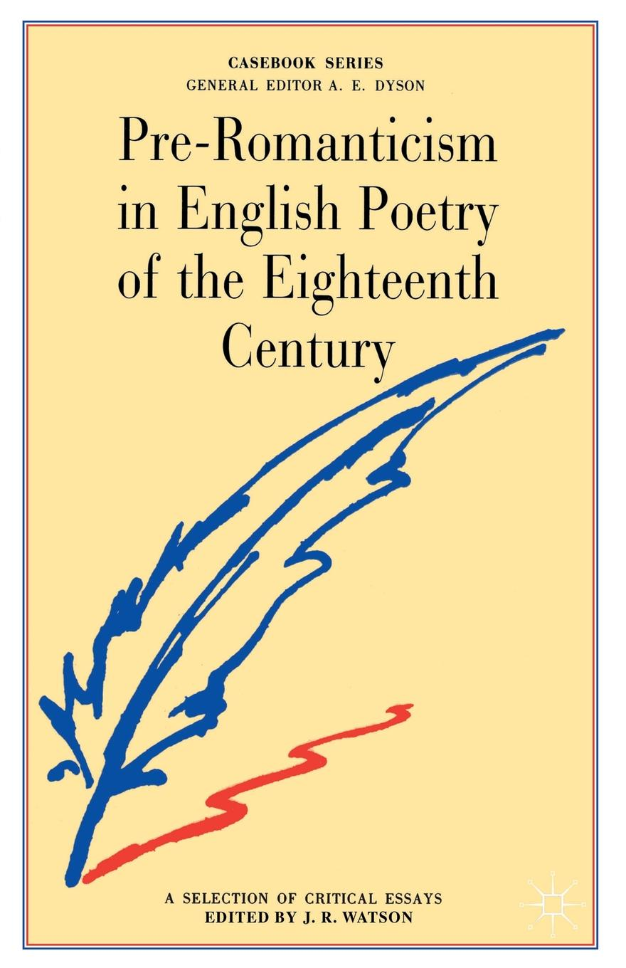 Pre-Romanticism in English Poetry of the Eighteenth Century. The Poetic Art and Significance of Thomson, Gray, Collins, Goldsmith, Cowper french porcelain of the eighteenth century