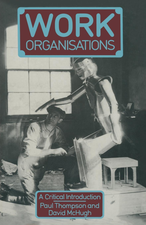 Paul Thompson, David McHugh Work Organisations. A critical introduction hoechsmann michael media literacies a critical introduction