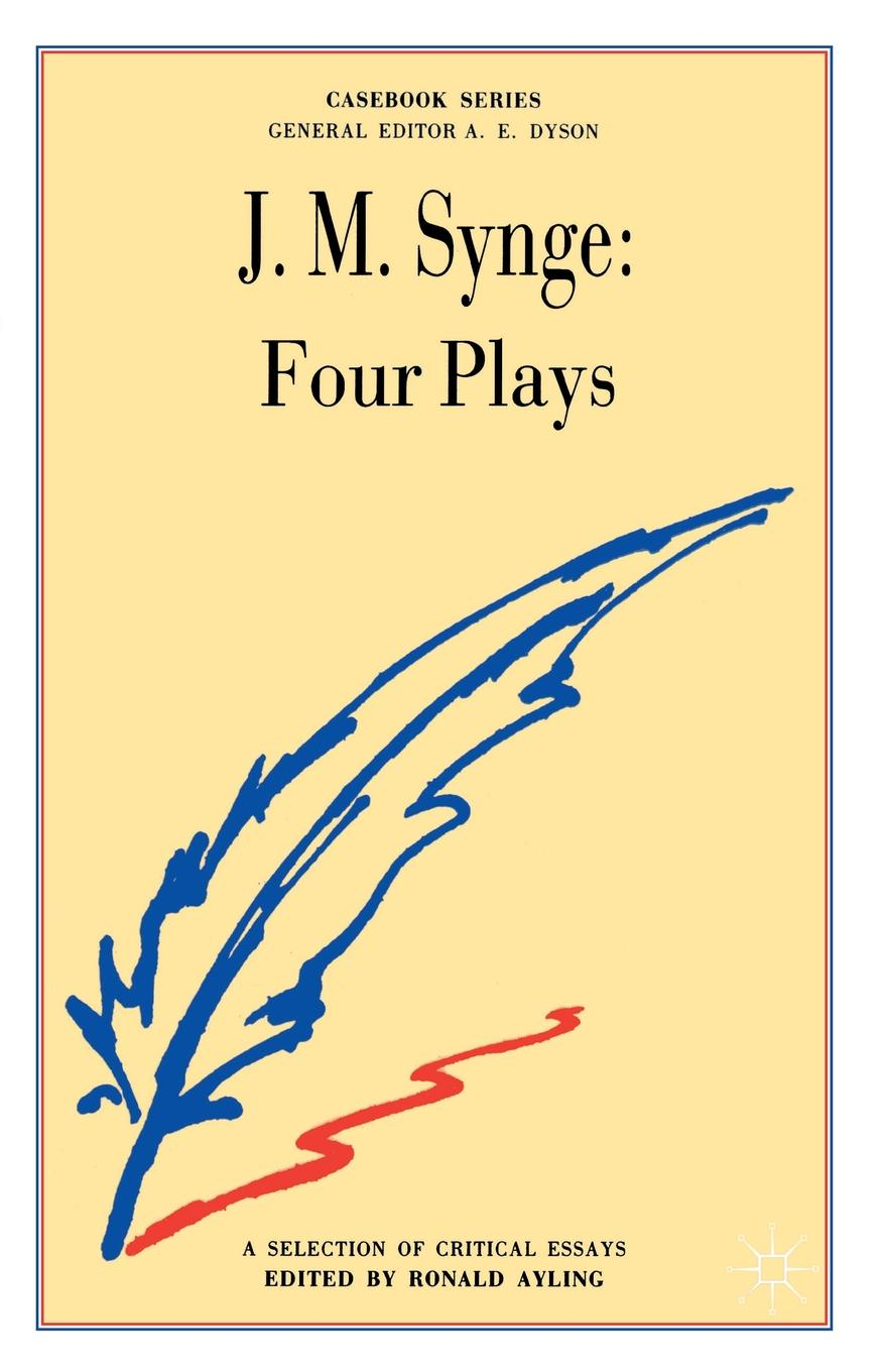 Steven M. Studebaker Synge. Four Plays four plays