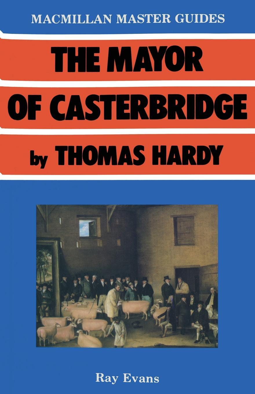 лучшая цена Ray Evans The Mayor of Casterbridge by Thomas Hardy