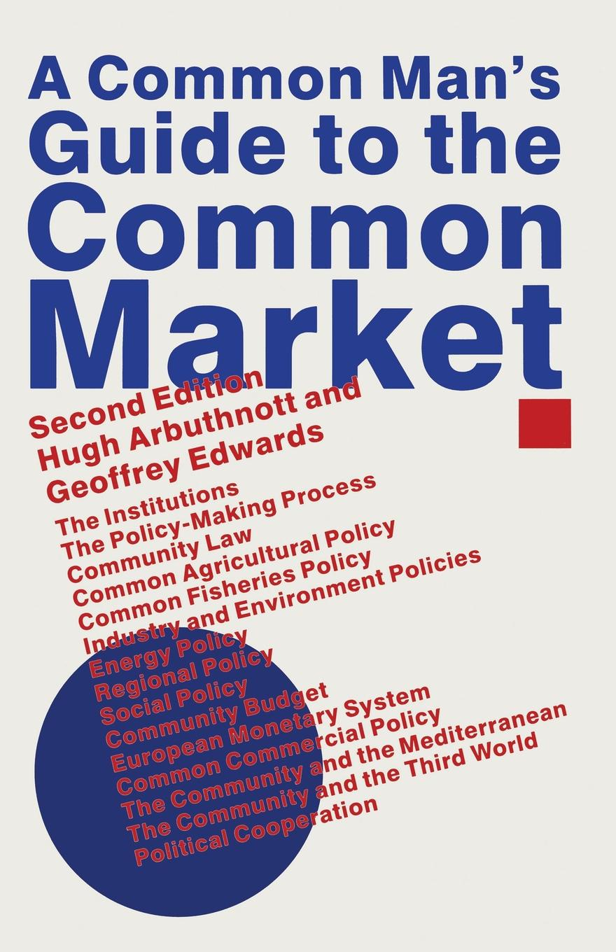 Hugh Arbuthnott, Geoffrey Edwards A Common Man's Guide to the Common Market no common war