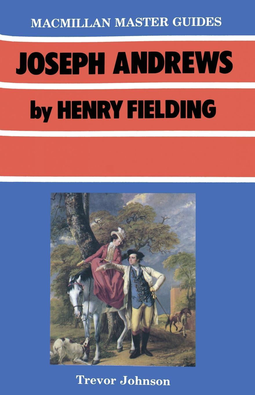 Trevor Johnson Joseph Andrews by Henry Fielding fielding henry amelia 1