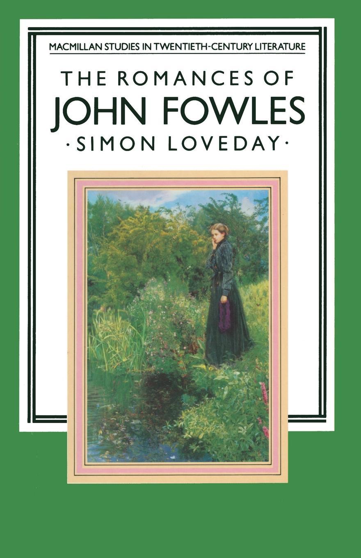 Simon Loveday The Romances of John Fowles цена и фото