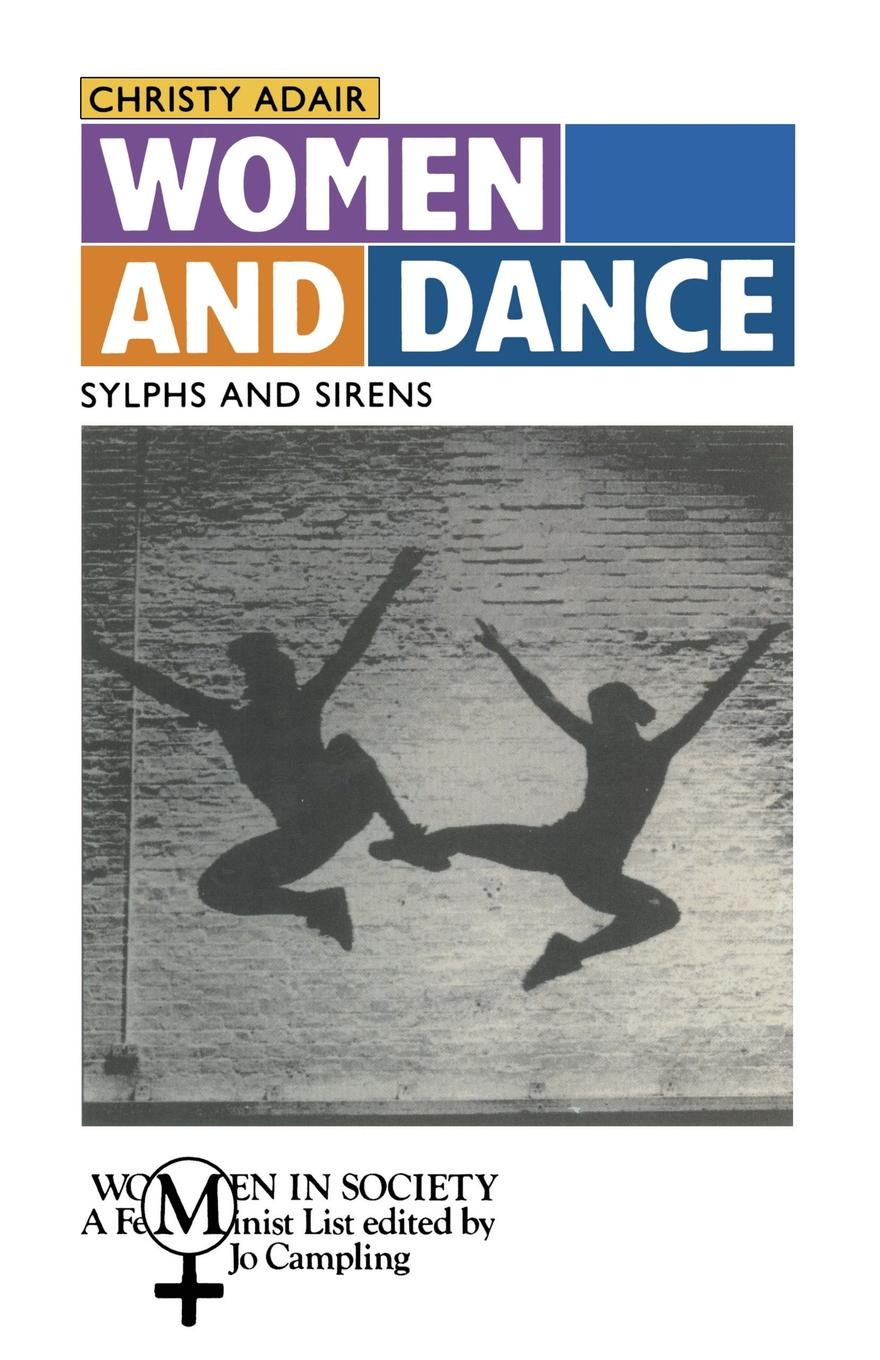Christy Adair Women and Dance. Sylphs and Sirens john adair john adair s 100 greatest ideas for being a brilliant manager
