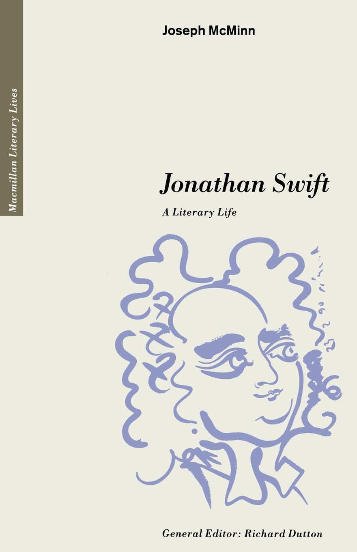 Joseph McMinn Jonathan Swift. A Literary Life