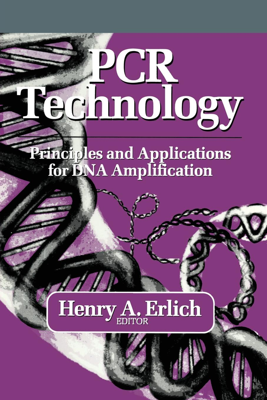 лучшая цена Henry Erlich PCR Technology. Principles and Applications for DNA Amplification