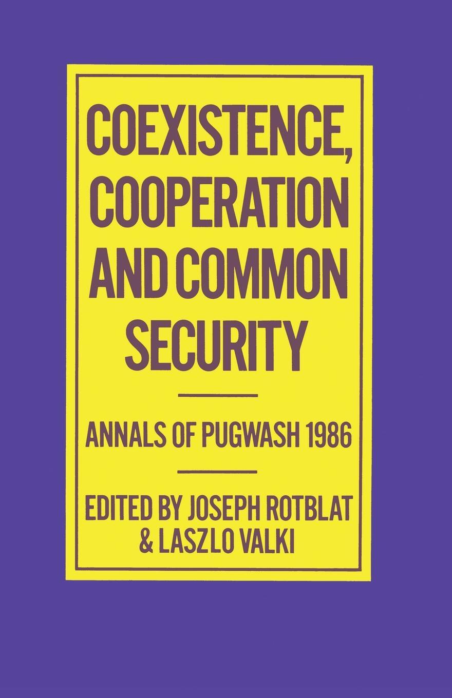 цены на Coexistence, Cooperation and Common Security. Annals of Pugwash 1986  в интернет-магазинах