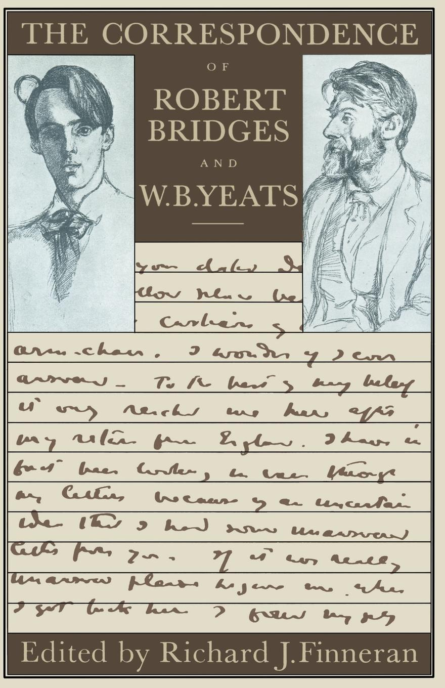 Robert Bridges, W. B. Yeats The Correspondence of Bridges and