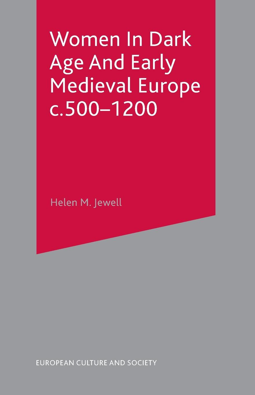 Helen M. Jewell Women In Dark Age And Early Medieval Europe c.500-1200 dark age dark age acedia limited edition