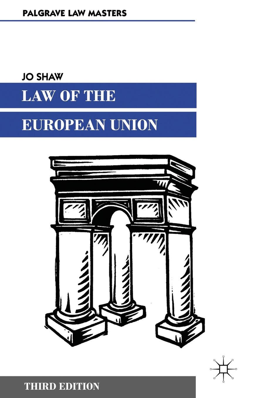цены на Jo Shaw Law of the European Union  в интернет-магазинах