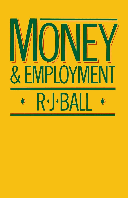 купить R.J. Ball Money and Employment по цене 3714 рублей