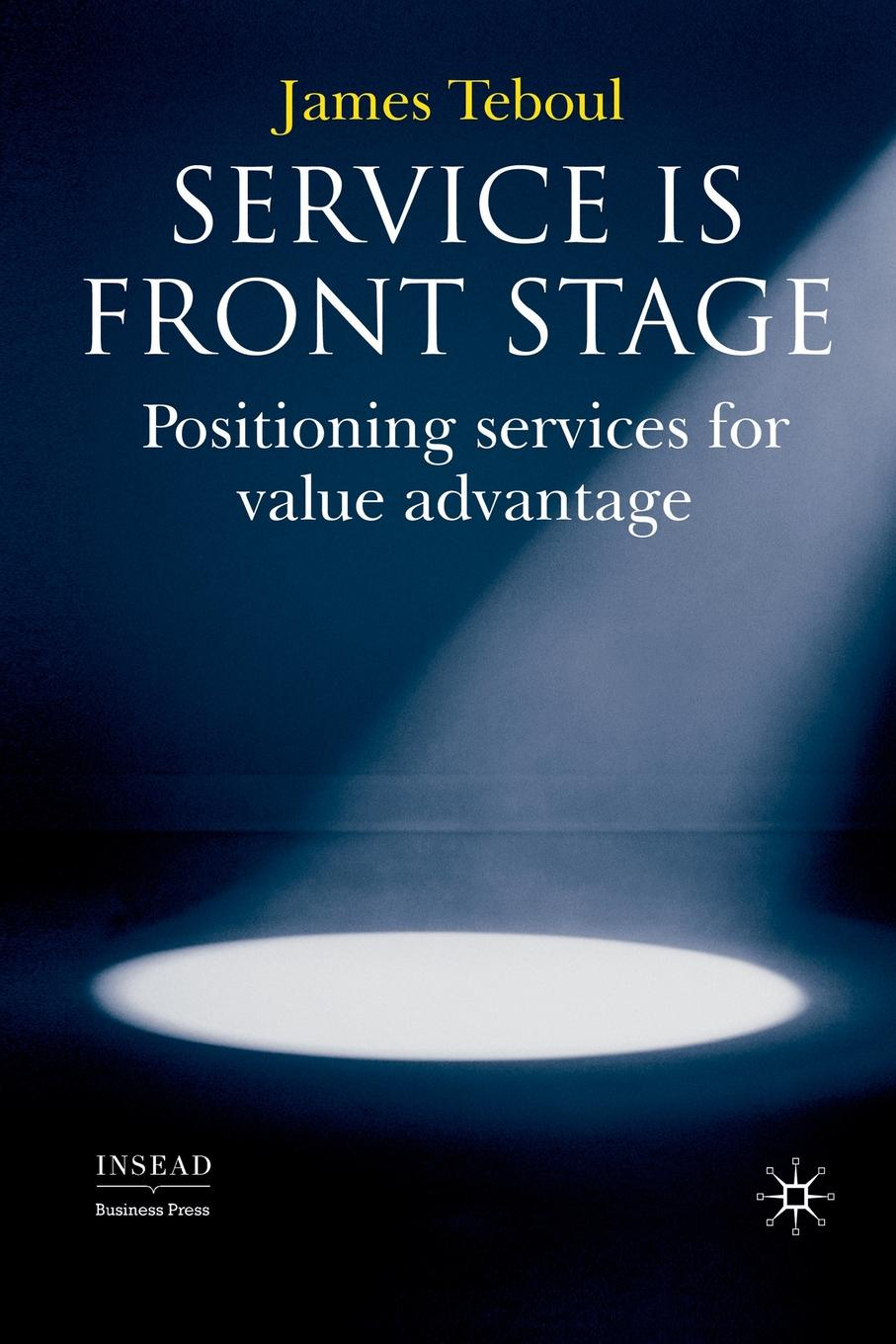 J. Teboul Service is Front Stage. Positioning Services for Value Advantage недорго, оригинальная цена