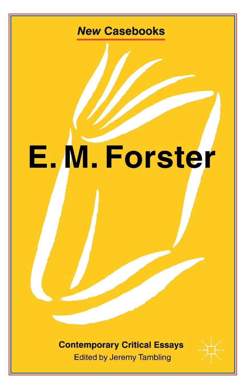 E.M. Forster. Contemporary Critical Essays neil cornwell the turn of the screw and what maisie knew contemporary critical essays