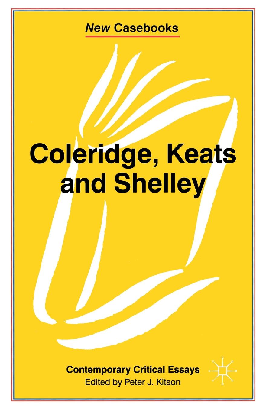 Peter Kitson Coleridge, Keats and Shelley. Contemporary Critical Essays neil cornwell the turn of the screw and what maisie knew contemporary critical essays