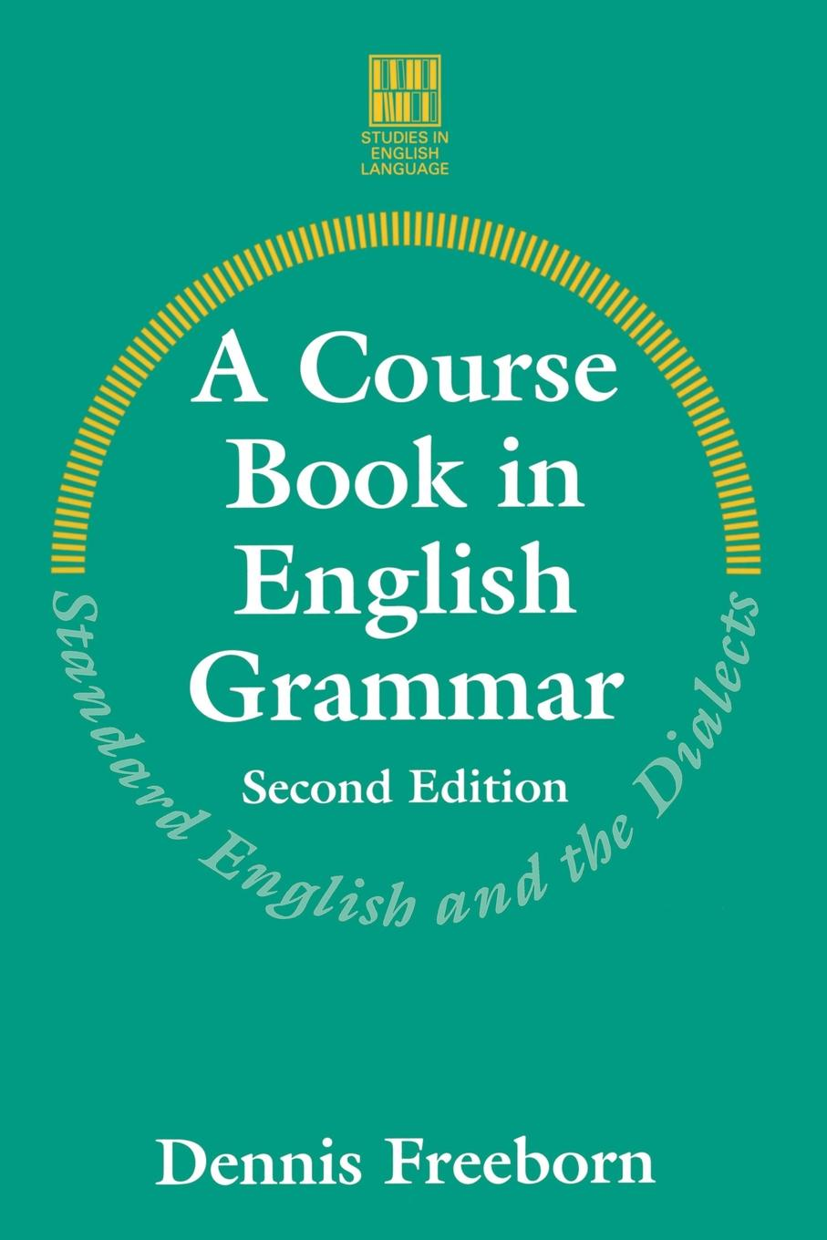Dennis Freeborn A Course Book in English Grammar. Standard English and the Dialects edwin herbert lewis a text book of applied english grammar