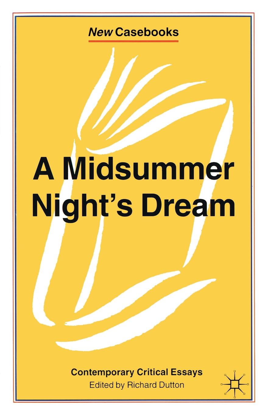 A Midsummer Night's Dream. Contemporary Critical Essays