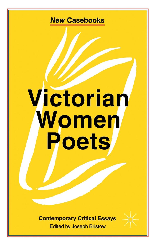 Victorian Women Poets. Emily Bronte, Elizabeth Barrett Browning, Christina Rossetti