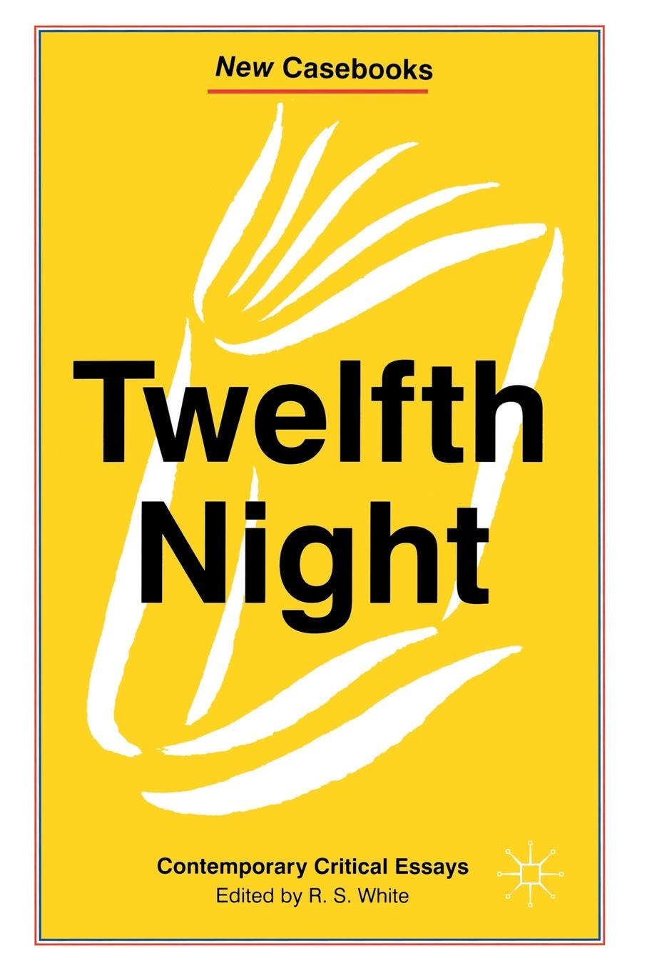 Twelfth Night. Contemporary Critical Essays shakespeare w twelfth night