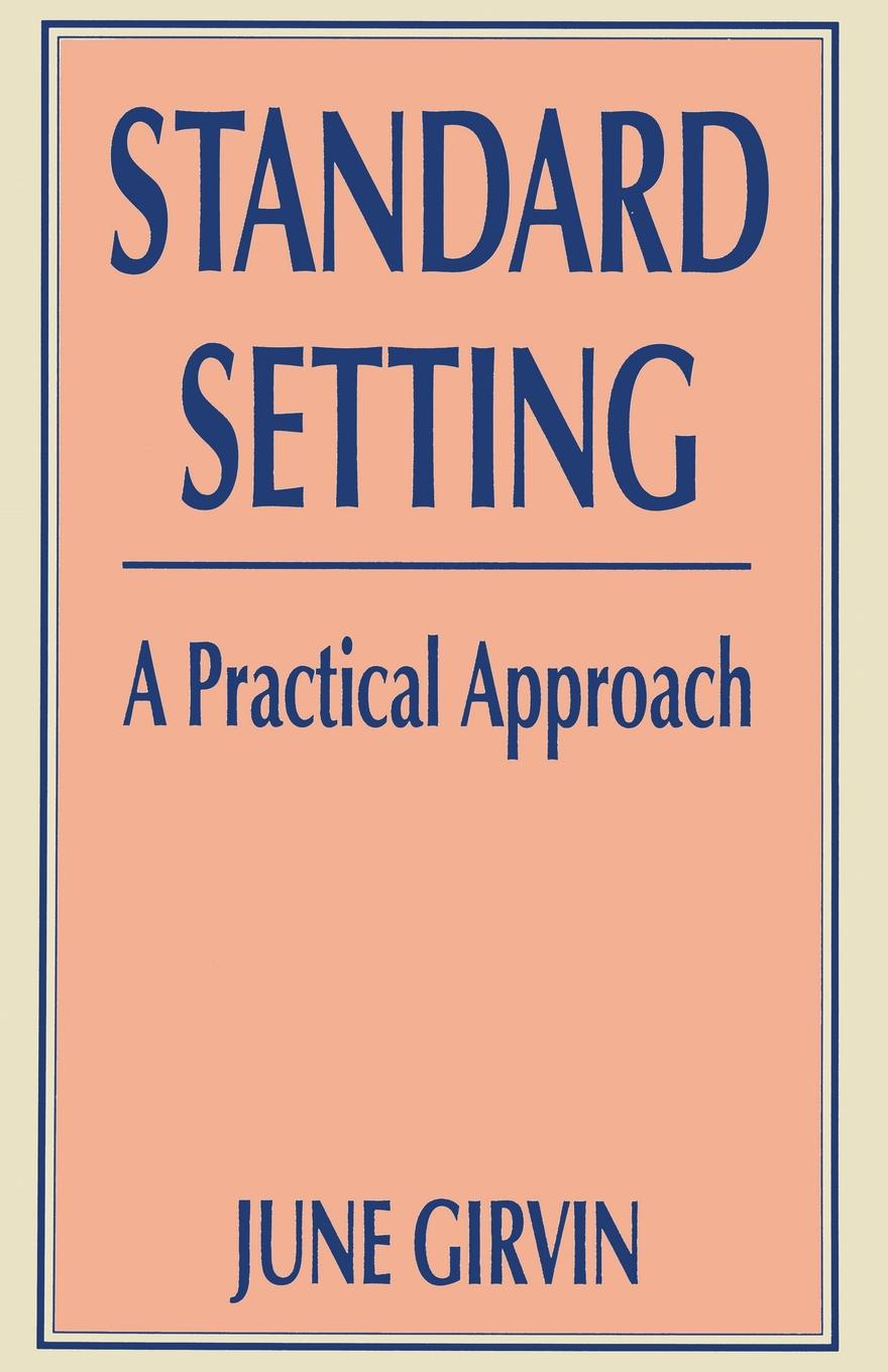 June Girvin Standard Setting. A Practical Approach