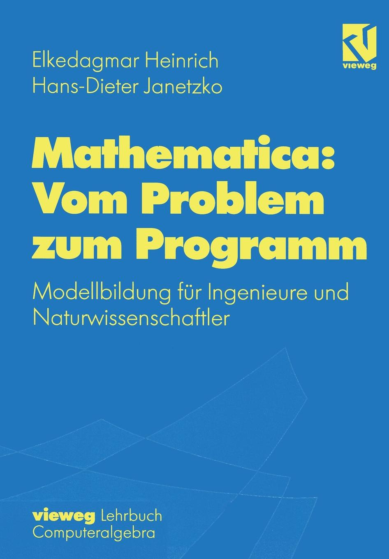 Mathematica. Vom Problem zum Programm mathematica vom problem zum programm