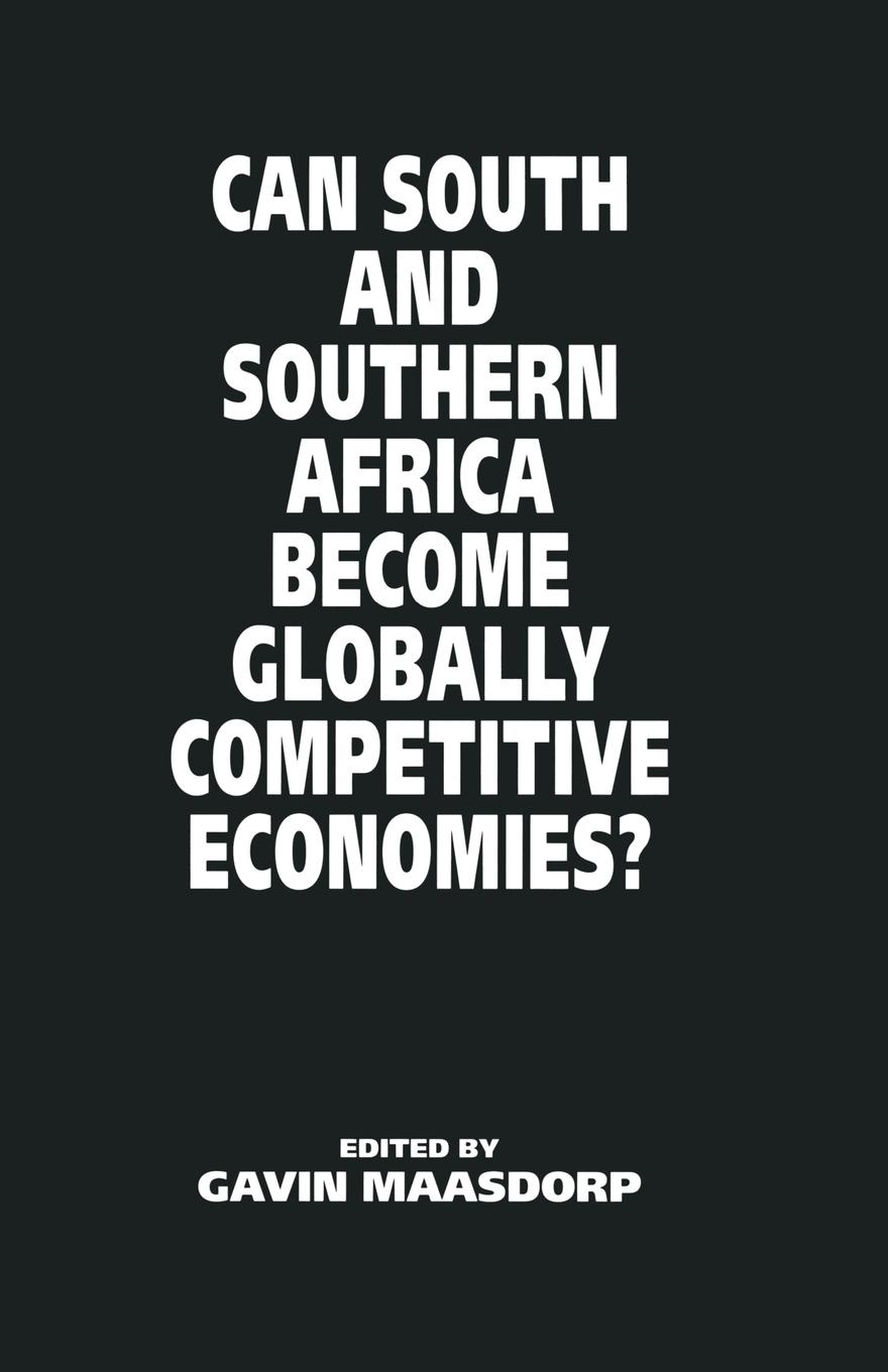 """Can South and Southern Africa become Globally Competitive Economies? Книга""""Can South and Southern Africa become Globally..."""