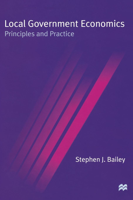 Stephen J. Bailey Local Government Economics. Principles and Practice walter pohl l economic geology principles and practice