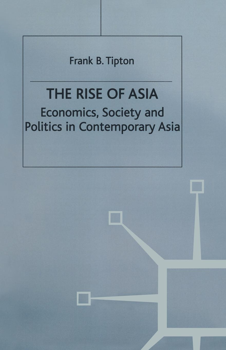 F. Tipton The Rise of Asia. Economics, Society and Politics in Contemporary Asia conflict management and politics of oil in central asia