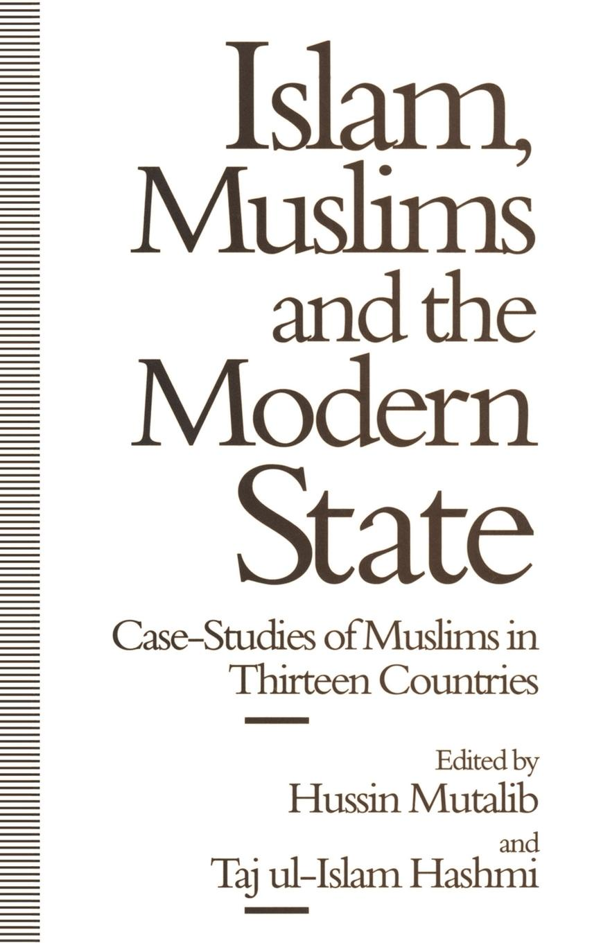 Islam, Muslims and the Modern State. Case-Studies of Muslims in Thirteen Countries
