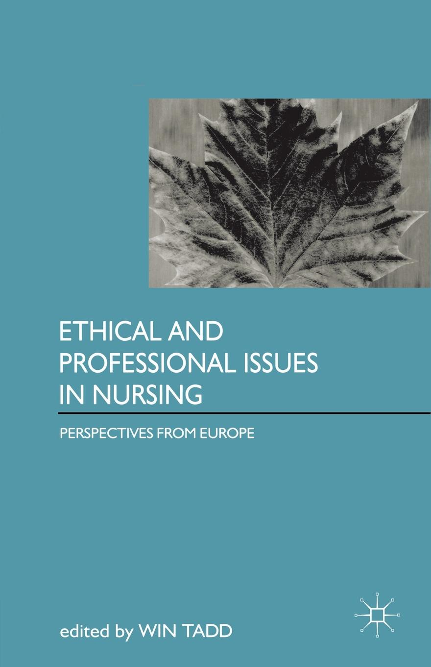 Win Tadd Ethical and Professional Issues in Nursing. Perspectives from Europe benedict nnolim perspectives from an armchair