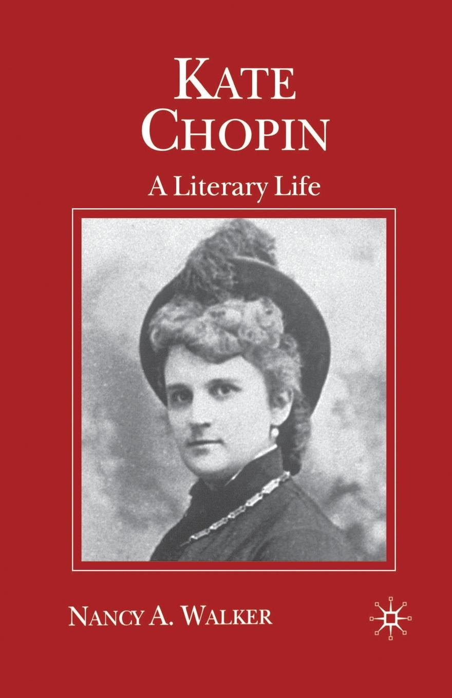 лучшая цена N. Walker Kate Chopin. A Literary Life