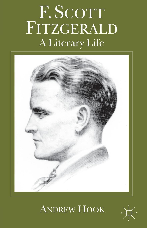 A. Hook F. Scott Fitzgerald. A Literary Life