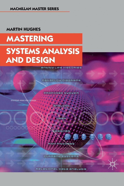 Martin Hughes Mastering Systems Analysis Design