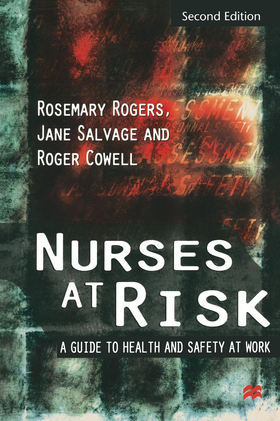 Rosemary Rogers, Jane Salvage, Roger Cowell Nurses at Risk frances cowell crisis wasted leading risk managers on risk culture