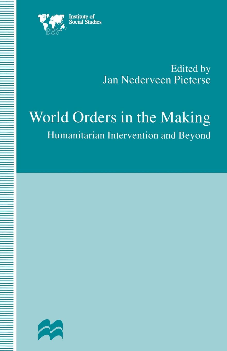 World Orders in the Making. Humanitarian Intervention and Beyond brian porter szucs poland in the modern world beyond martyrdom