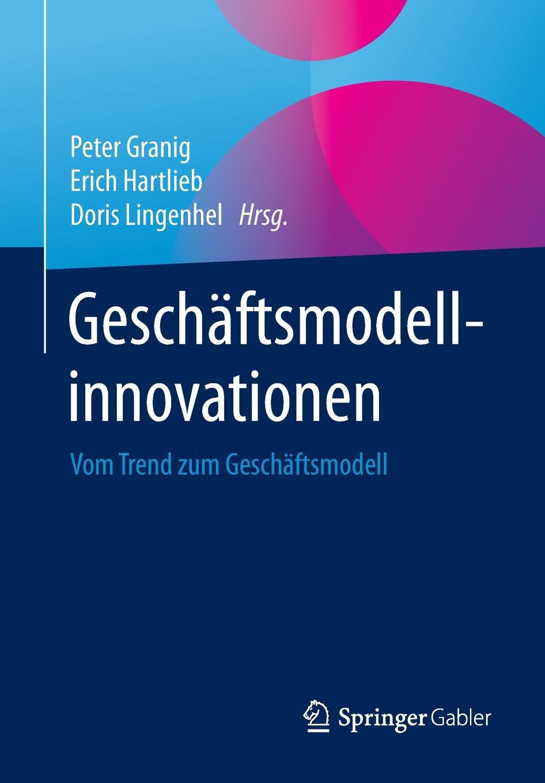 Geschaftsmodellinnovationen. Vom Trend zum Geschaftsmodell mathematica vom problem zum programm