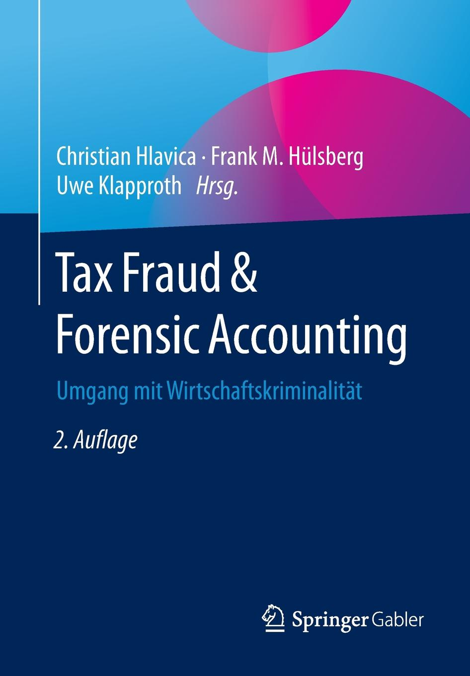 Tax Fraud & Forensic Accounting. Umgang mit Wirtschaftskriminalitat zabihollah rezaee forensic accounting and financial statement fraud volume i fundamentals of forensic accounting