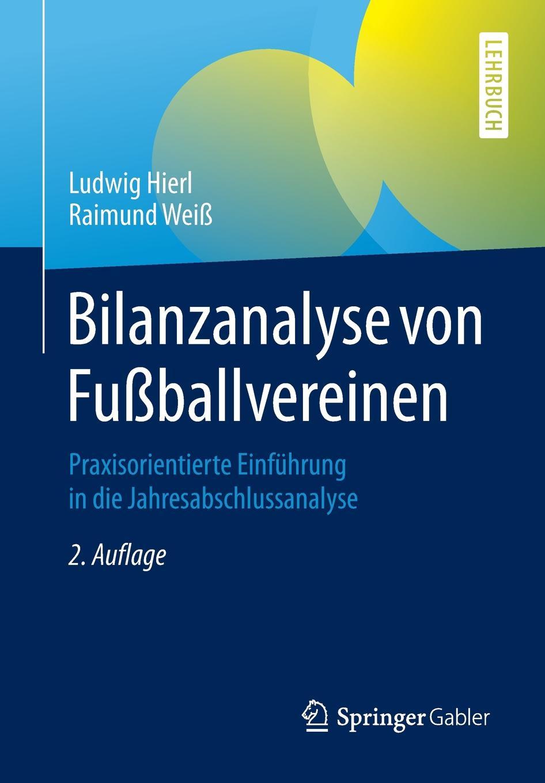 """Bilanzanalyse von Fussballvereinen. Praxisorientierte Einfuhrung in die Jahresabschlussanalyse Книга""""Bilanzanalyse von Fuballvereinen. Praxisorientierte..."""
