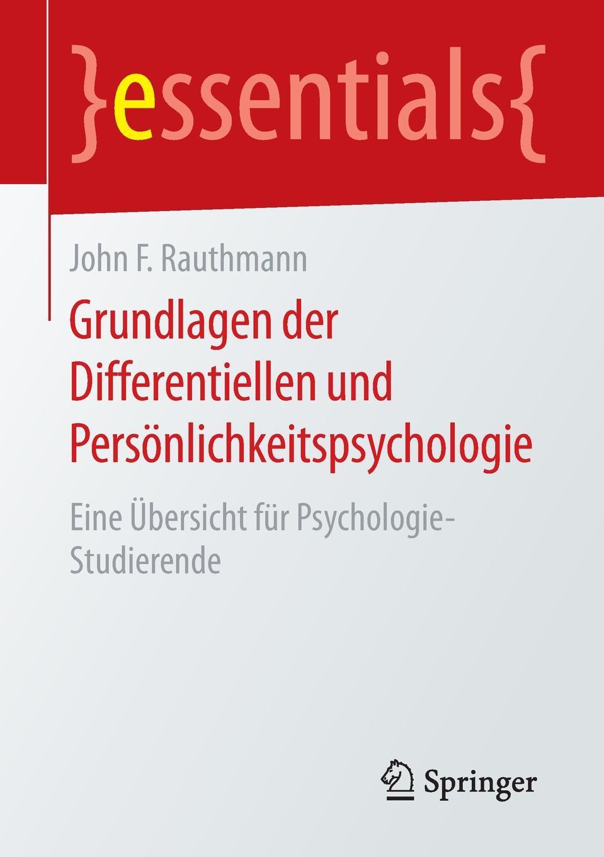 John F. Rauthmann Grundlagen der Differentiellen und Personlichkeitspsychologie. Eine Ubersicht fur Psychologie-Studierende erich hackl grundlagen der padagogischen psychologie in der berufsbildung